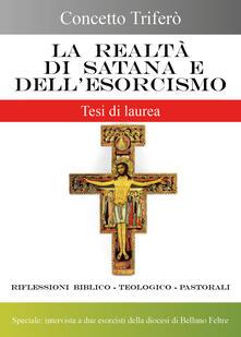 La realtà di Satana e dell'esorcismo - Concetto Triferò - copertina
