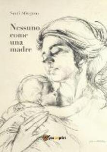 Nessuno come una madre - Santi Sfragano - copertina