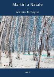 Martiri a Natale - Alessio Tanfoglio - copertina