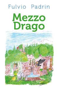 Mezzo drago - Fulvio Padrin - copertina
