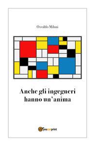 Anche gli ingegneri hanno un'anima - Osvaldo Milani - copertina