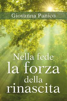 Nella fede la forza della rinascita - Giovanna Panico - copertina