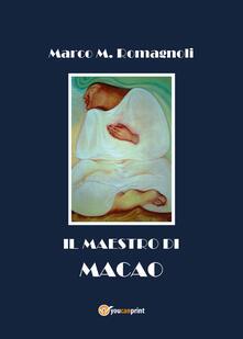 Il maestro di Macao - Marco M. Romagnoli - copertina