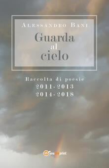 Guarda al cielo - Alessandro Bani - copertina