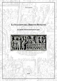 Le prime transazioni bancarie. Le stagioni del diritto romano - Vito Lipari - copertina