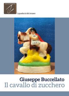 Il cavallo di zucchero - Giuseppe Buccellato - copertina
