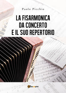 La fisarmonica da concerto e il suo repertorio - Paolo Picchio - copertina
