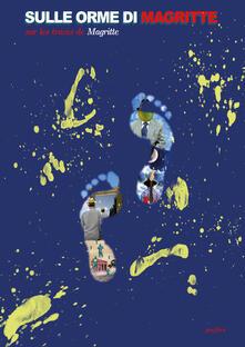 Sulle orme di Magritte. Ediz. illustrata - Giuseppe Firenze - copertina