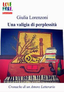 Una valigia di perplessità - Giulia Lorenzoni - copertina