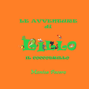 Le avventure di Lillo il coccodrillo - Monica Pasero - copertina