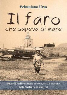Il faro che sapeva di mare - Sebastiano Urso - copertina