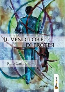 Il venditore di protesi - Rino Carlino - copertina