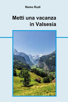 Metti una vacanza in Valsesia - Remo Rudi - copertina