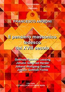Il pensiero massonico tedesco tra 17° e 19° secolo - Francesco Angioni - copertina
