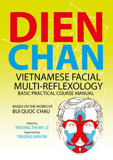 Dien chan. Vietnamese facial multi-reflexology. Basic practical course manual - copertina