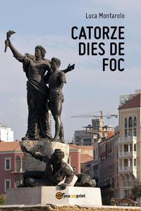 Catorze dies de foc - Luca Montarolo - copertina
