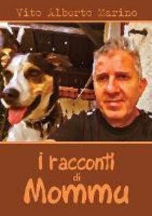 I racconti di Mommu - Vito Alberto Marino - copertina
