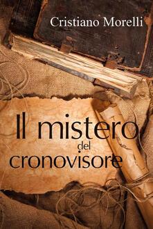 Il mistero del Cronovisore - Cristiano Morelli - copertina