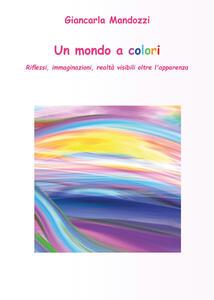 Un mondo a colori - Giancarla Mandozzi - copertina