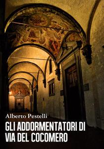 Gli addormentatori di via del Cocomero - Alberto Pestelli - copertina
