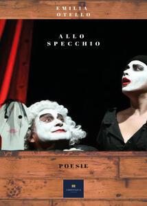 Allo specchio - Emilia Otello - copertina