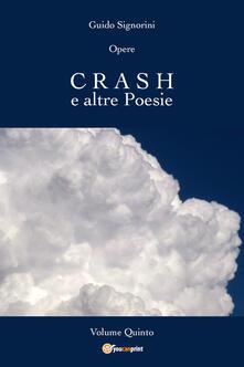 Opere. Vol. 5: Crash e altre poesie. - Guido Signorini - copertina
