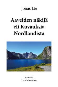 Aaveiden näkijä eli Kuvauksia Nordlandist - Jonas Lie - copertina
