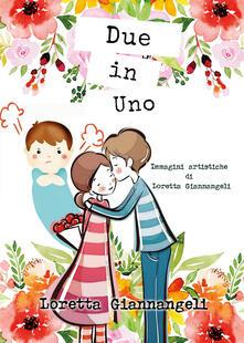 Due in uno - Loretta Giannangeli - copertina