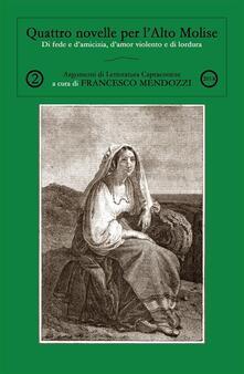 Quattro novelle per l'Alto Molise - Francesco Mendozzi - ebook