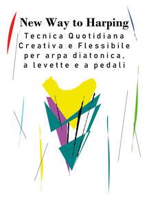 New way to harping. Tecnica giornaliera creativa e flessibile per arpa diatonica, a levette e a pedali - Vanessa D'Aversa - copertina