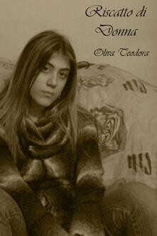 Riscatto di donna - Teodora Oliva - copertina