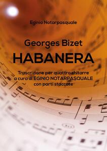 Habanera. Trascrizione per quattro chitarre con parti staccate - Georges Bizet - copertina