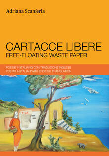 Cartacce libere. Ediz. italiana e inglese - Adriana Scanferla - copertina