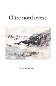 Oltre nord ovest - Dario Varini - copertina