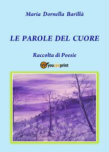 Le parole del cuore - Maria Dornella Barillà - copertina