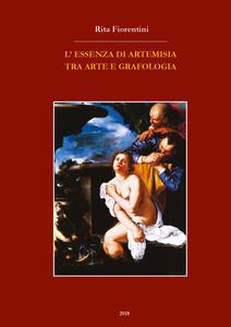 L' essenza di Artemisia tra arte e grafologia - Rita Fiorentini - copertina