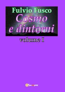 Cosmo e dintorni. Vol. 1 - Fulvio Fusco - copertina