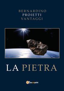 La pietra - Bernardino Proietti Vantaggi - copertina