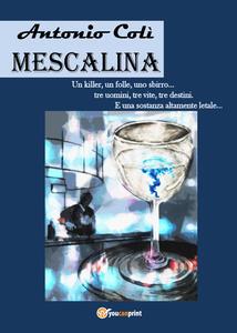 Mescalina - Antonio Colì - copertina