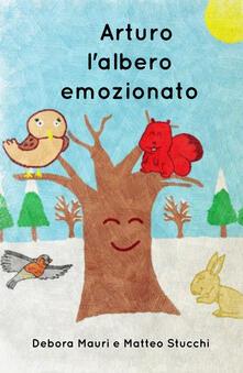 Grandtoureventi.it Arturo, l'albero emozionato. Ediz. illustrata Image
