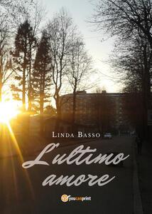 L' ultimo amore - Linda Basso - copertina