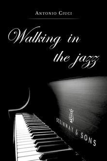 Walking in the jazz - Antonio Ciuci - copertina