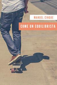 Come un equilibrista - Manuel Cinque - copertina