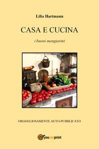 Casa e cucina. I buoni mangiarini - Lilia Hartmann - copertina