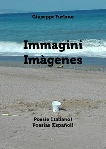 Immagini. Ediz. italiana e spagnola - Giuseppe Furlano - copertina