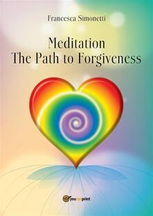 Meditation. The path to forgiveness