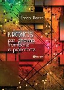 Kronos per ottavino, trombone e pianoforte - Enrico Renna - copertina