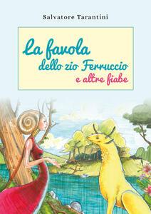 La favola dello zio Ferruccio e altre fiabe - Salvatore Tarantini - copertina