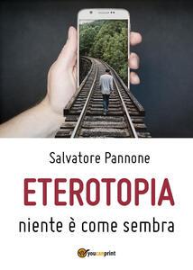 Eterotopia. Niente è come sembra - Salvatore Pannone - copertina
