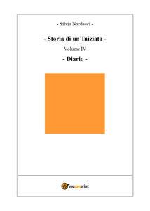 Storia di un'iniziata. Vol. 4: Diario. - Silvia Nardacci - copertina